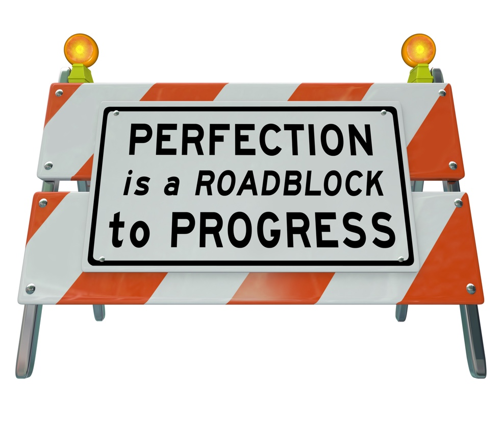 Perfectionism is a Roadblock